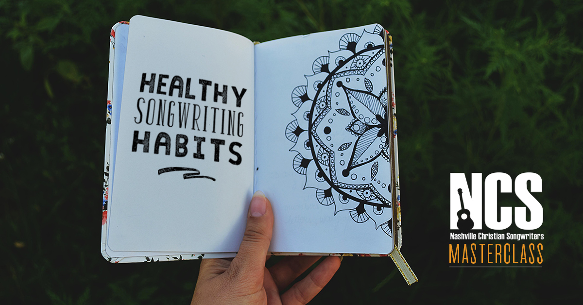 Healthy Songwriting Habits